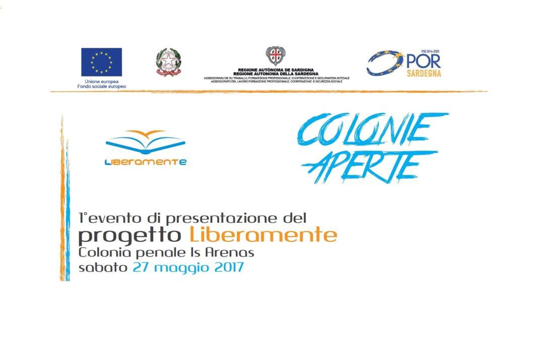 27 maggio 2017 – Presentazione del progetto L.I.B.e.RA.ME.N.TE presso la Colonia Penale Is Arenas