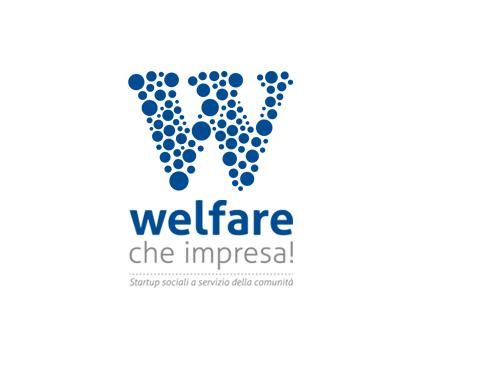 """""""Welfare, che impresa!"""" – concorso nazionale che premia il welfare di comunità proposto da startup sociali!"""