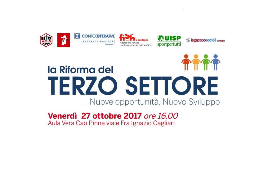 Cagliari 27 ottobre 2017 – La Riforma del Terzo Settore: nuove opportunità, nuovo sviluppo.