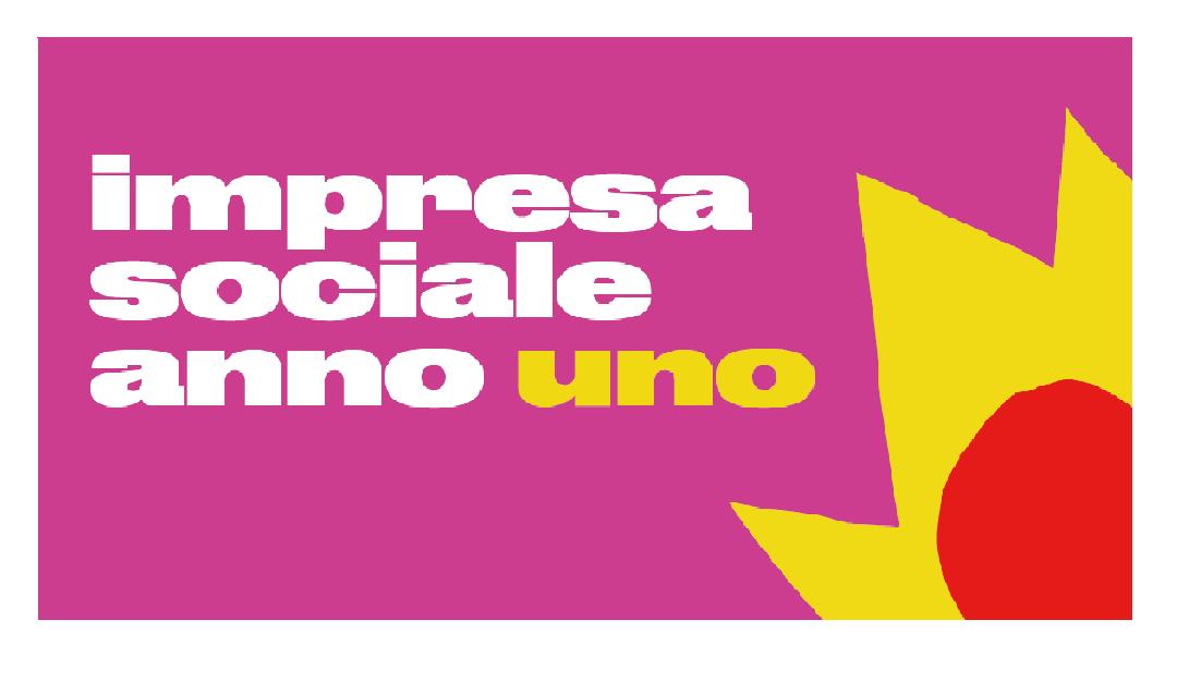 Impresa Sociale Anno Uno – L'Italia in prima linea nell'economia sociale