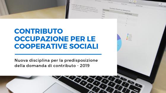 Nuova disciplina per la domanda di contributo in conto occupazione a favore della Cooperative sociali di tipo B – 2019