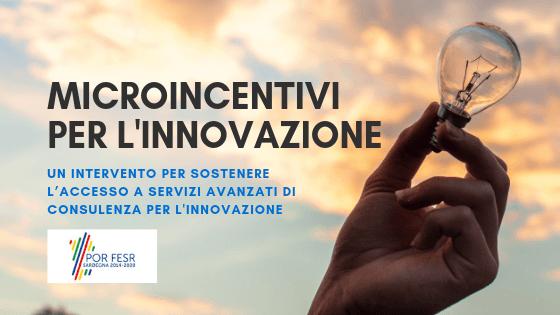 """Bando """"Microincentivi per l'innovazione"""" – Scadenza domande 31 gennaio 2019"""